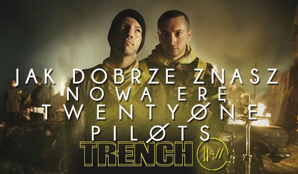Jak dobrze znasz nową erę Twenty One Pilots – Trench?