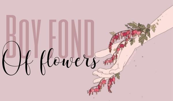 Boy fond of flowers