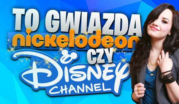 """To gwiazda """"Nickelodeon"""" czy """"Disney Channel""""? Masz 7 sekund na odpowiedź!"""