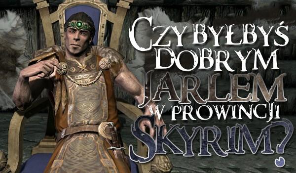 Czy byłbyś dobrym Jarlem w prowincji Skyrim?