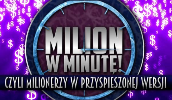 Milion w minutę! Czyli milionerzy – wersja przyspieszona