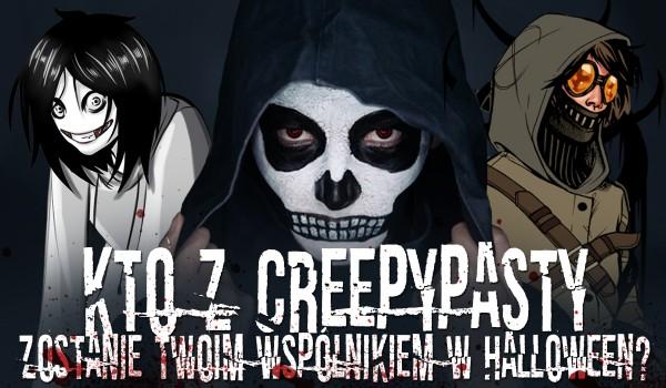 Kto z Creepypasty zostanie Twoim wspólnikiem w Halloween?