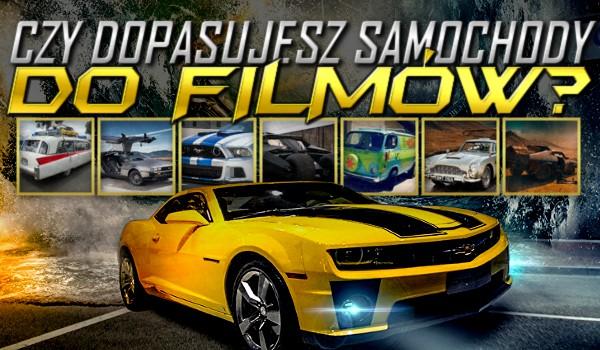 Dopasujesz samochody do filmów?