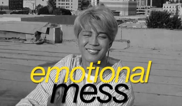emotional mess