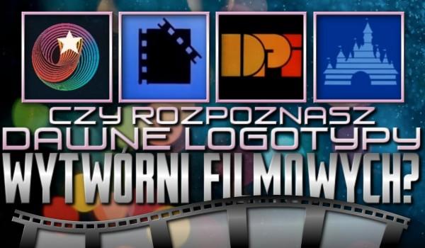 Czy rozpoznasz dawne logotypy wytwórni filmowych?