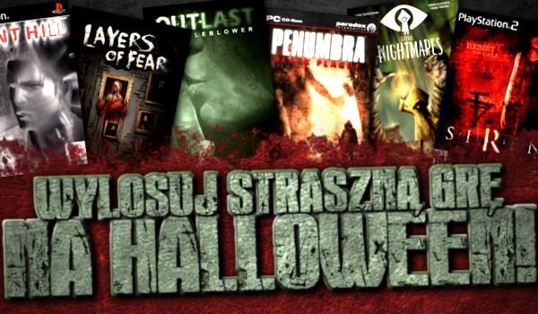 Wylosuj straszną grę na Halloween, w którą mógłbyś zagrać!