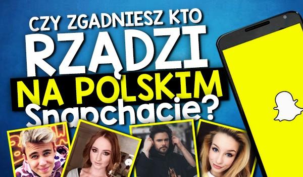 Czy zgadniesz, kto rządzi na polskim Snapchacie?