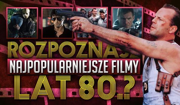 Rozpoznasz najpopularniejsze filmy lat 80.?
