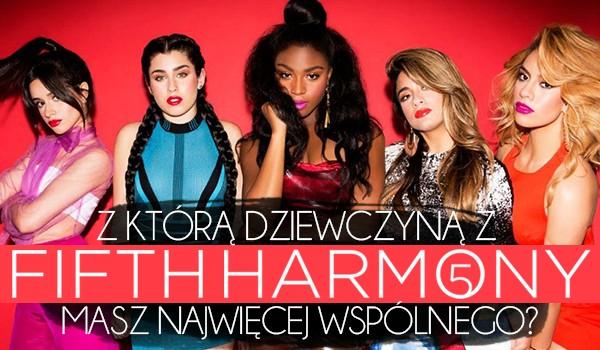 Z którą dziewczyną z Fifth Harmony masz najwięcej wspólnego?