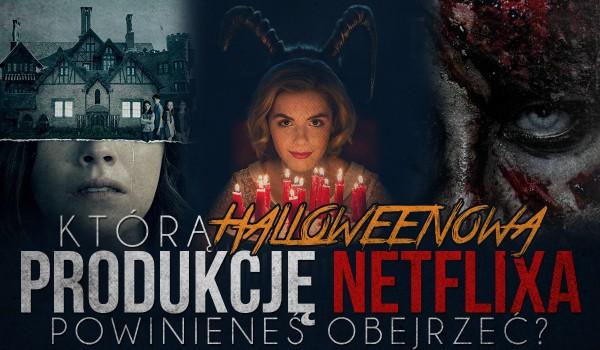 Którą halloweenową produkcję Netflixa powinieneś obejrzeć?