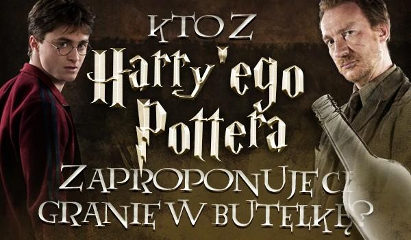 Kto z Harry'ego Pottera zaproponuje Ci granie w butelkę?