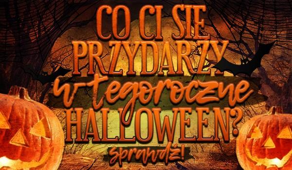 Co Ci się przydarzy w tegoroczne Halloween?