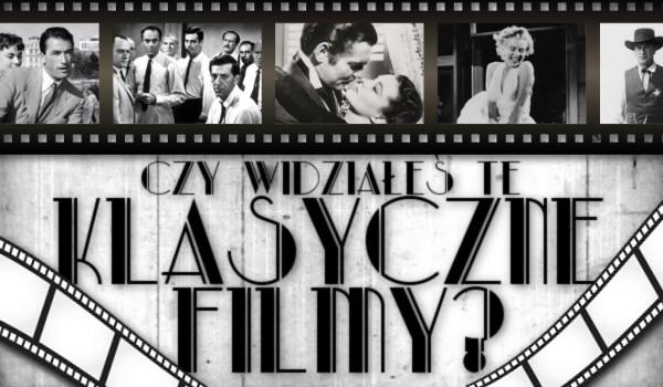 Czy widziałeś te klasyczne filmy?