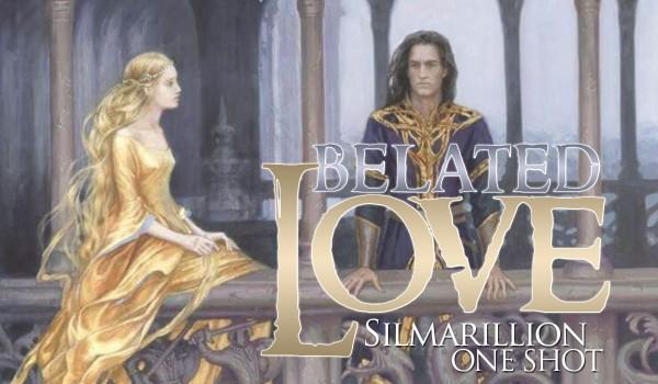 Belated Love – Silmarillion