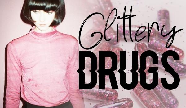 Glittery drugs – Prolog