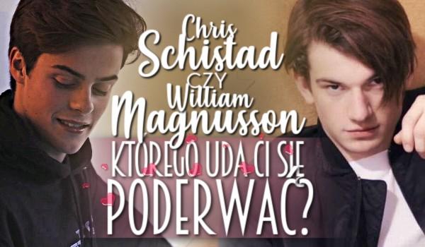 Chris Schistad czy William Magnusson – Którego uda Ci się poderwać?