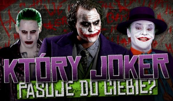 Który Joker pasuje do Ciebie?