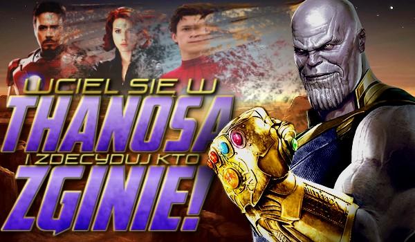 Wciel się w rolę Thanosa i zdecyduj kto zginie!