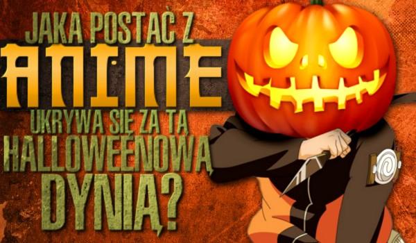 Jaka postać z anime kryje się za Halloweenową dynią?