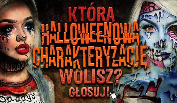 Którą Halloweenową charakteryzację wolisz? – Głosowanie