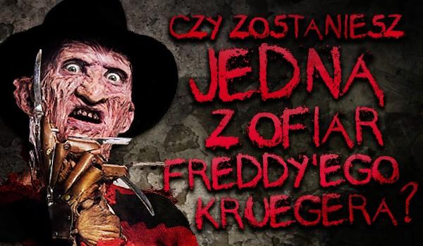 Czy zostaniesz jedną z ofiar Freddy'ego Kruegera?