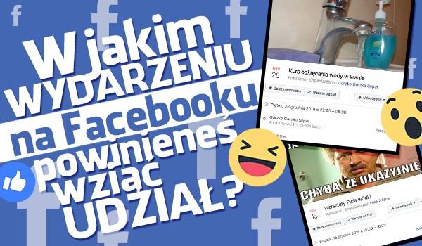 W jakim wydarzeniu na Facebooku powinieneś wziąć udział?