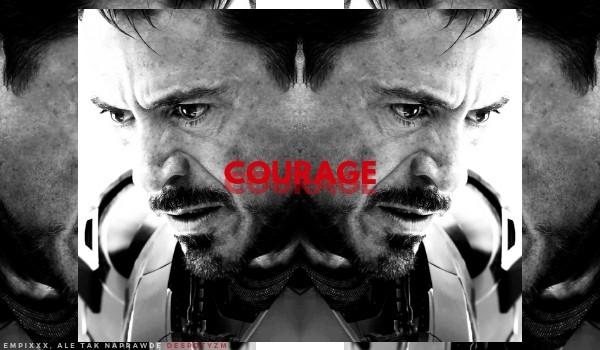 Courage. Stark
