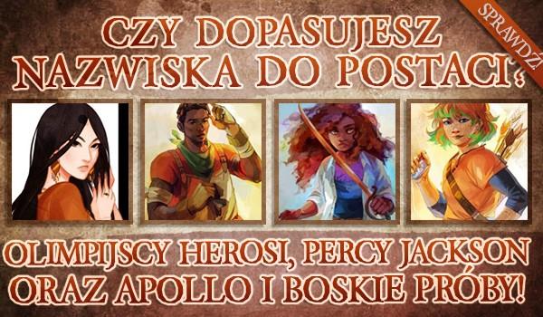 Czy dopasujesz nazwiska do postaci? Olimpijscy Herosi, Percy Jackson i Bogowie Olimpijscy oraz Apollo i Boskie Próby!