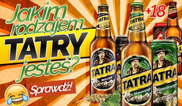 Jakim rodzajem Tatry jesteś? +18