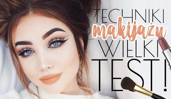 Techniki makijażu: Wielki test wiedzy!