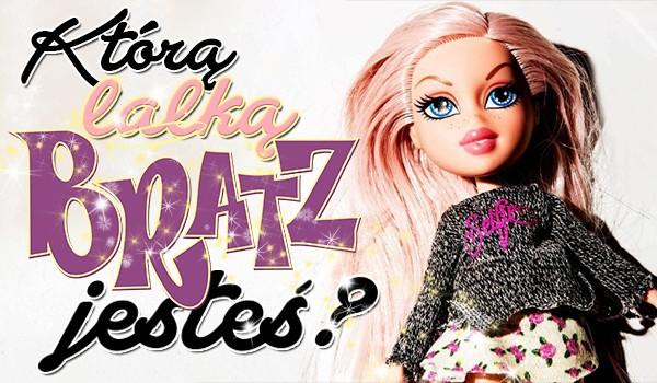 Którą lalką Bratz jesteś?