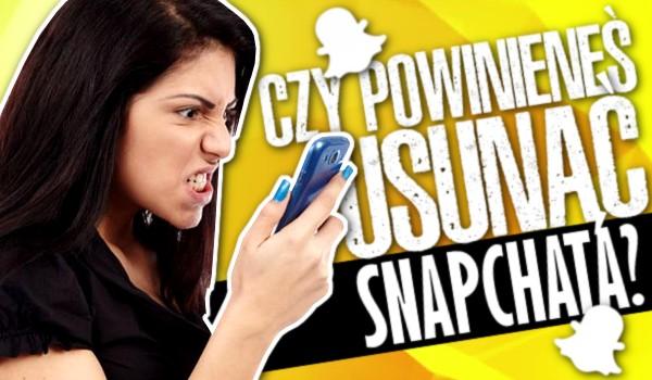 Czy powinieneś usunąć Snapchata?