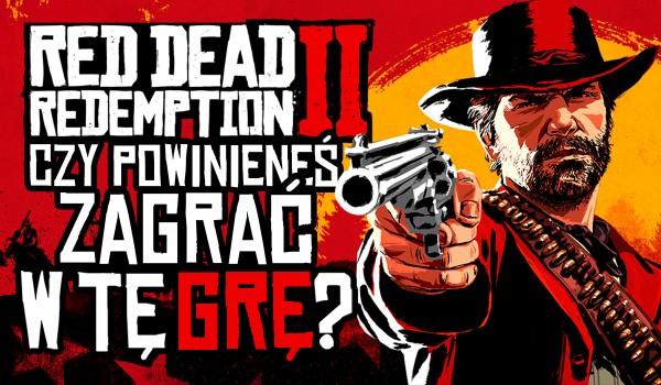 """Czy powinieneś zagrać w """"Red Dead Redemption II""""?"""