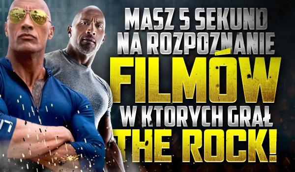 Masz 5 sekund na rozpoznanie tytułów filmów, w których grał The Rock!