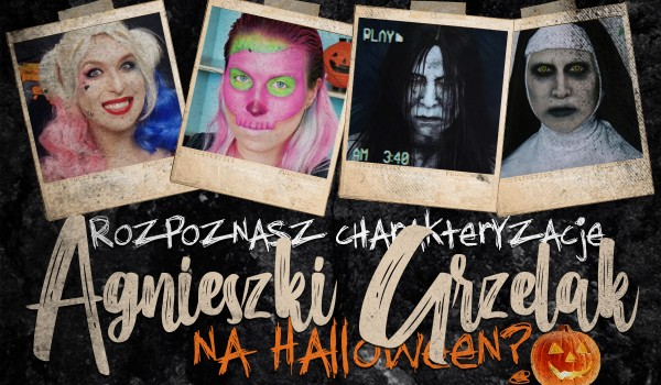 Czy rozpoznasz wszystkie charakteryzacje Agnieszki Grzelak na Halloween?