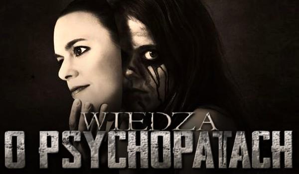 Wiedza o psychopatach!