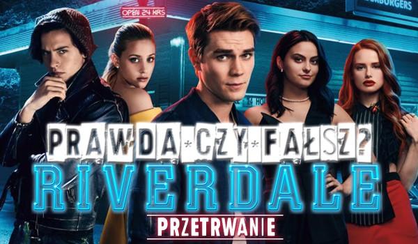 Prawda czy fałsz? Przetrwasz? – Riverdale