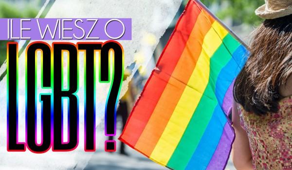 Co wiesz na temat LGBT?