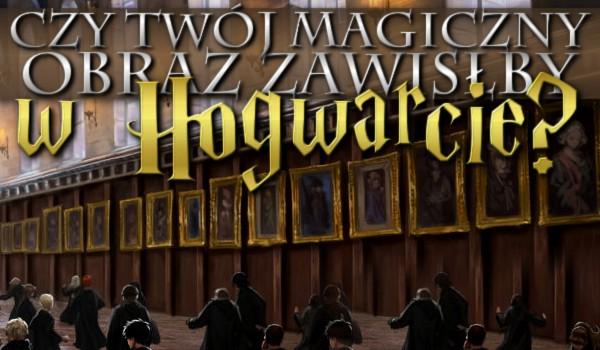 Czy Twój magiczny portret zawisłby w Hogwarcie?
