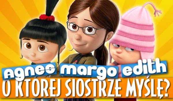 O której siostrze myślę – Agnes, Margo, czy Edith?