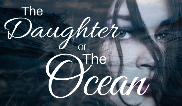 The daughter of The ocean – PROLOG