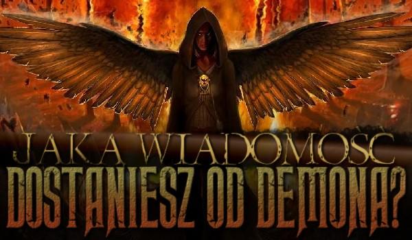 Jaką wiadomość dostaniesz od demona?