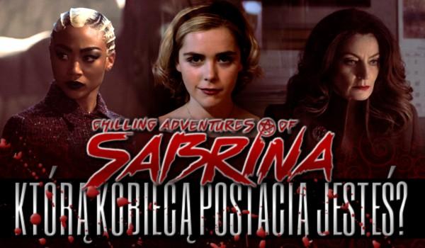 """Którą kobiecą postacią z """"Chilling Adventures Of Sabrina"""" jesteś!"""
