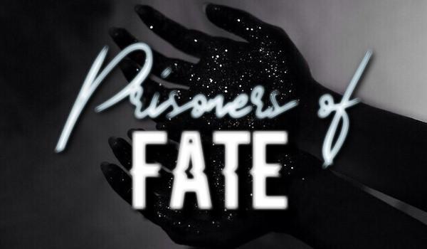Prisoners Of Fate – Rozdział 1