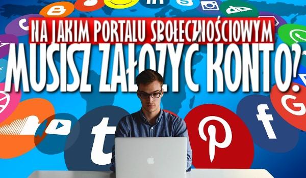 Na jakim portalu społecznościowym koniecznie musisz założyć konto?