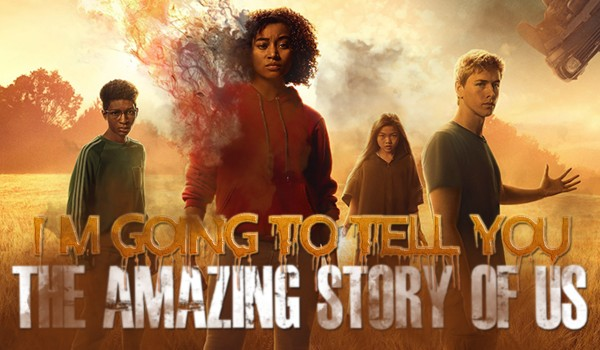 I'm Going To Tell You The Amazing Story Of Us #1