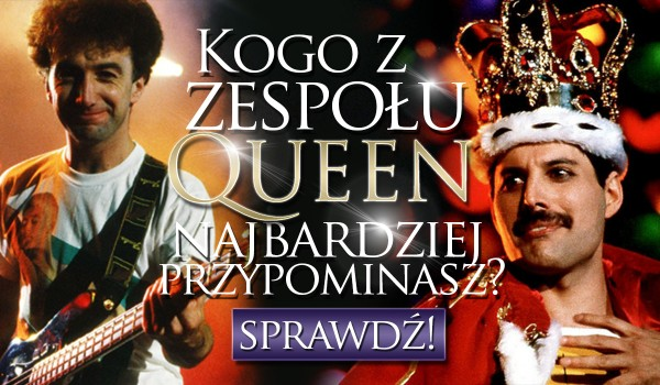 """Kogo z zespołu """"Queen"""" przypominasz najbardziej?"""