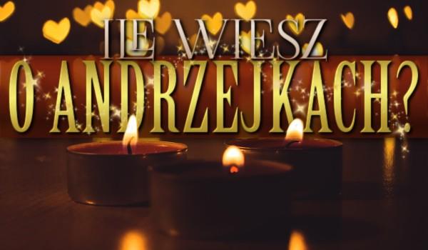 Przetrwanie: Ile wiesz o Andrzejkach?