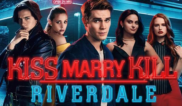 "KISS, MARRY, KILL – Bohaterowie serialu ""Riverdale""!"