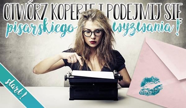 Otwórz kopertę i podejmij się pisarskiego wyzwania!